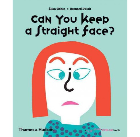 Can You Keep a Straight Face? (Hardcover) (Elisa Gu00e9hin) - image 1 of 1