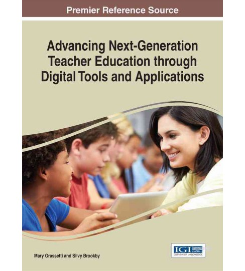 Advancing Next-generation Teacher Education Through Digital Tools and Applications (Hardcover) - image 1 of 1
