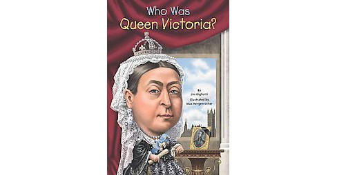 Who Was Queen Victoria? (Paperback) (Jim Gigliotti) - image 1 of 1