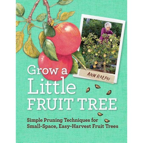 Grow a Little Fruit Tree - by  Ann Ralph (Paperback) - image 1 of 1