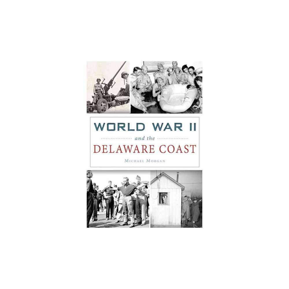 World War II and the Delaware Coast (Paperback) (Michael Morgan)