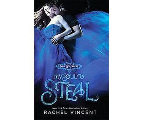 My Soul to Steal (Paperback) (Rachel Vincent) - image 1 of 1