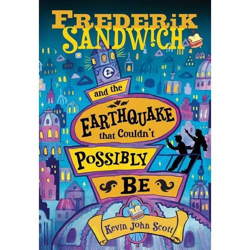 Frederik Sandwich and the Earthquake That Couldn't Possibly Be - by  Kevin John Scott (Paperback) - image 1 of 1