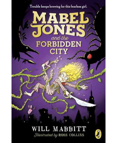 Mabel Jones and the Forbidden City -  Reprint (Mabel Jones) by Will Mabbitt (Paperback) - image 1 of 1