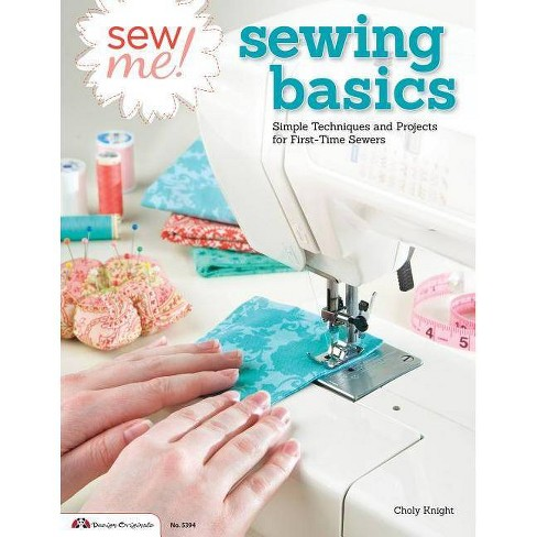 Sew Me! Sewing Basics - (Design Originals) by  Choly Knight (Paperback) - image 1 of 1