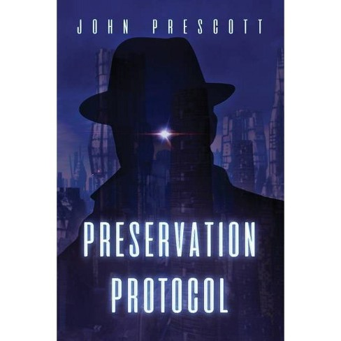 Preservation Protocol - by  John Prescott (Paperback) - image 1 of 1