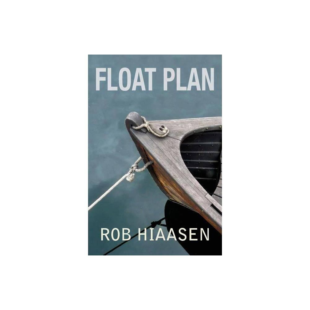 Float Plan By Rob Hiaasen Paperback
