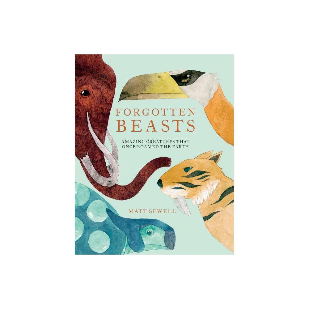 Forgotten Beasts By Matt Sewell Hardcover