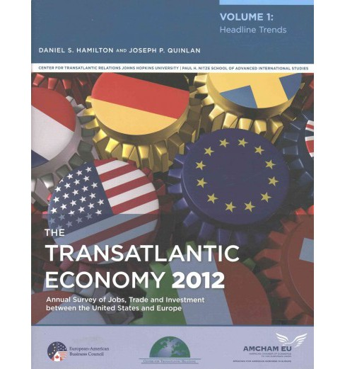 Transatlantic Economy 2012 : Headline Trends: Annual Survey of Jobs, Trade and Investment Between the - image 1 of 1