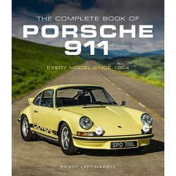 The Complete Book of Porsche 911 - by  Randy Leffingwell (Hardcover)