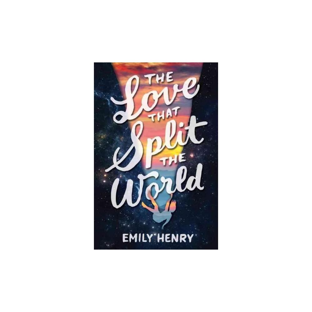 Love That Split the World (Hardcover) (Emily Henry)