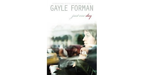 Just One Day (Hardcover) by Gayle Forman - image 1 of 1