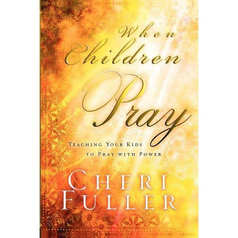 When Children Pray - by  Cheri Fuller (Paperback) - image 1 of 1