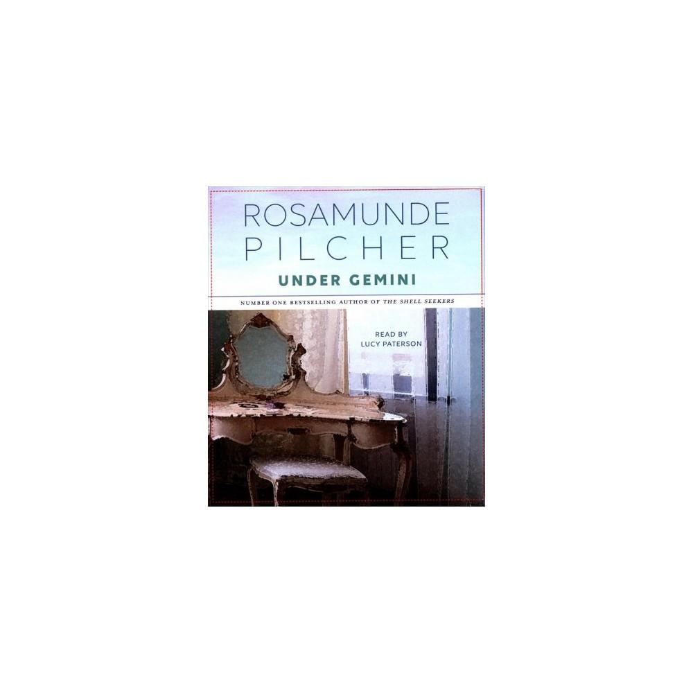 Under Gemini - Unabridged by Rosamunde Pilcher (CD/Spoken Word)