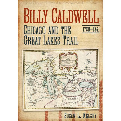 Billy Caldwell (1780-1841) - by  Susan L Kelsey (Paperback) - image 1 of 1