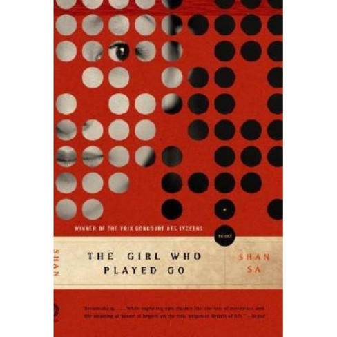The Girl Who Played Go - by  Shan Sa (Paperback) - image 1 of 1