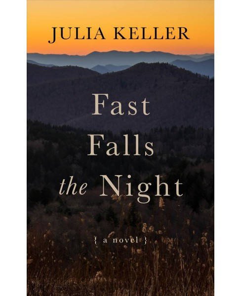Fast Falls the Night -  Large Print by Julia Keller (Hardcover) - image 1 of 1