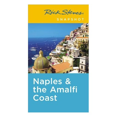 Rick Steves Snapshot Naples The Amalfi Coast Including Pompeii