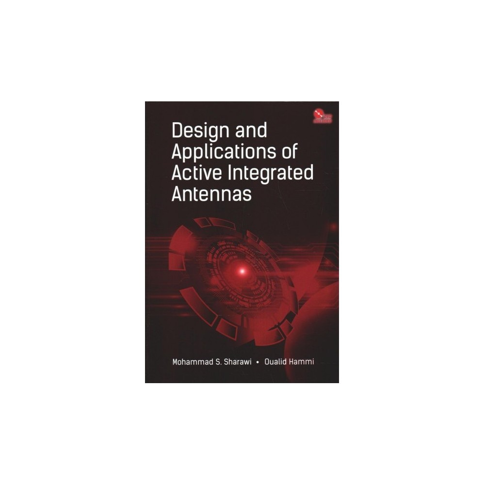 Design and Applications of Active Integrated Antennas - Har/Cdr (Hardcover)
