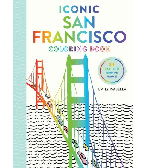 Iconic San Francisco Coloring Book (Paperback) (Emily Isabella) - image 1 of 1