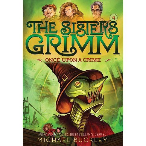 Once Upon a Crime (the Sisters Grimm #4) - by  Michael Buckley (Paperback) - image 1 of 1