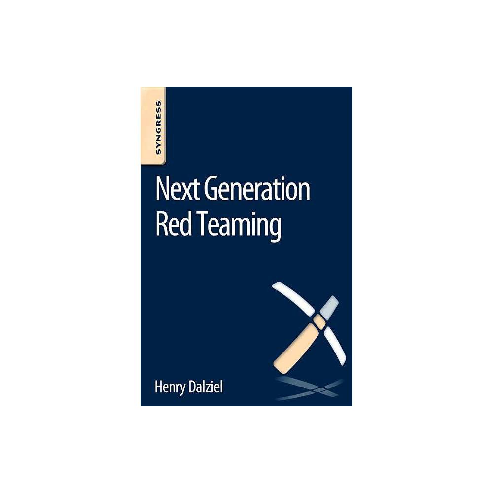 Next Generation Red Teaming By Henry Dalziel Paperback