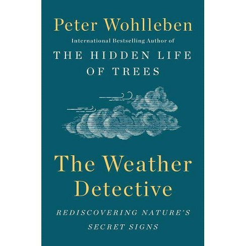 The Weather Detective - by  Peter Wohlleben (Hardcover) - image 1 of 1