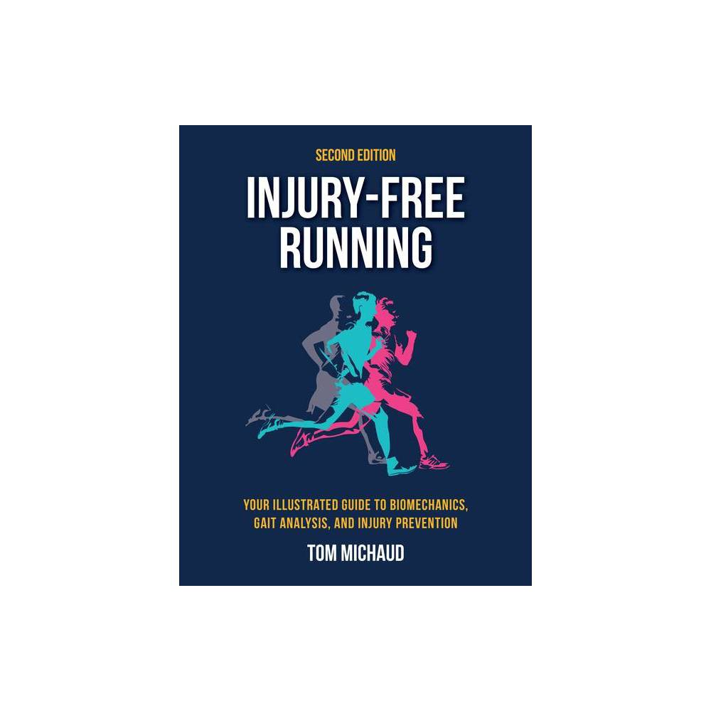 Injury Free Running Second Edition By Tom Michaud Paperback