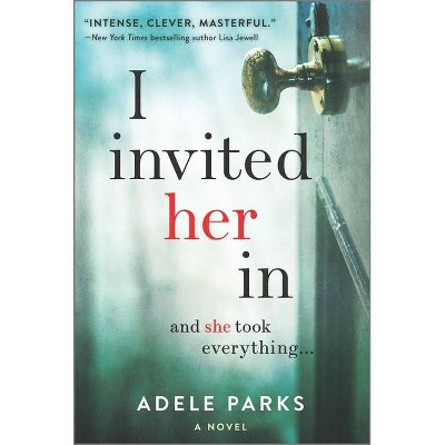 I Invited Her In -  by Adele Parks (Paperback)
