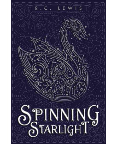 Spinning Starlight (Reprint) (Paperback) (R. C. Lewis) - image 1 of 1