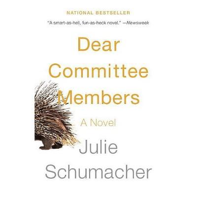 Dear Committee Members - by  Julie Schumacher (Paperback)