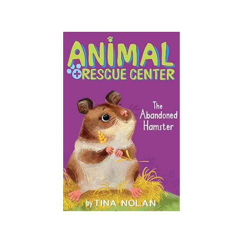 The Abandoned Hamster - (Animal Rescue Center) by  Tina Nolan (Paperback) - image 1 of 1