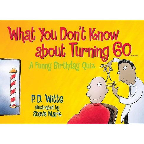 What You Don't Know about Turning 60 - by  P D Witte (Paperback) - image 1 of 1