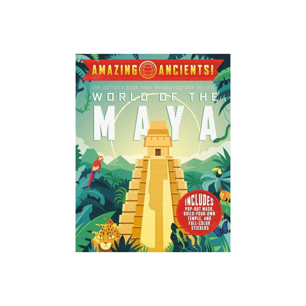 Amazing Ancients World Of The Maya By Elaine A Kule Paperback