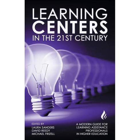 Learning Centers in the 21st Century - by  Michael Frizell & David Reedy & Laura Sanders (Paperback) - image 1 of 1