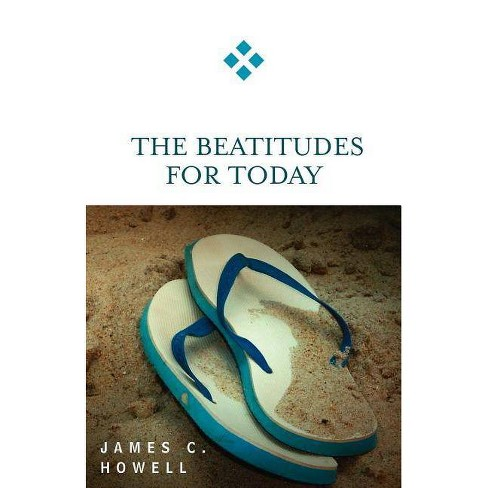 The Beatitudes for Today - (For Today) by  James C Howell (Paperback) - image 1 of 1