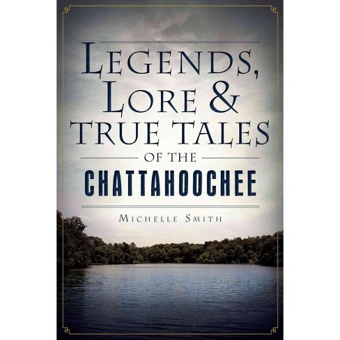 Legends, Lore & True Tales of the Chattahoochee - image 1 of 1
