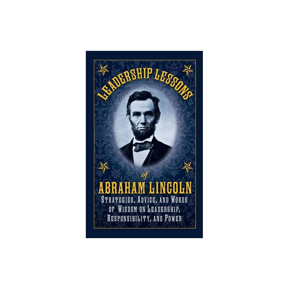 Leadership Lessons Of Abraham Lincoln Hardcover