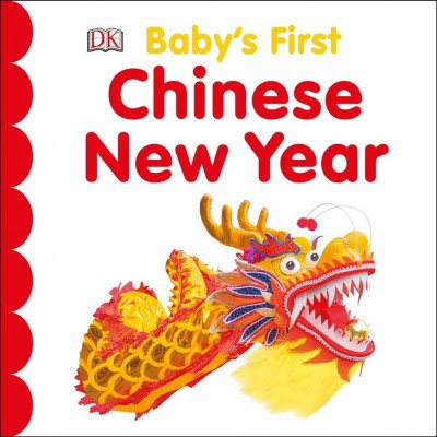 Baby's First Chinese New Year - (Baby's First Holidays) by  DK (Board Book)