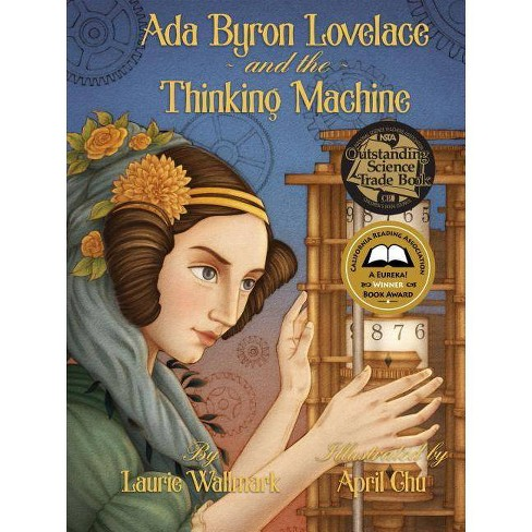 ADA Byron Lovelace & the Thinking Machine - by  Laurie Wallmark (Hardcover) - image 1 of 1
