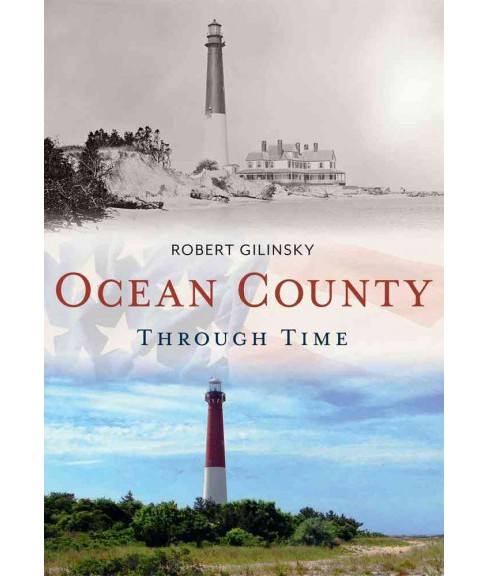 Ocean County Through Time (Paperback) (Robert Gilinsky) - image 1 of 1