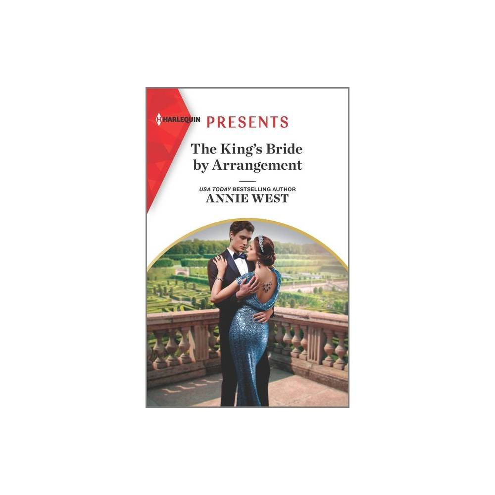 The King S Bride By Arrangement Sovereigns And Scandals 2 By Annie West Paperback