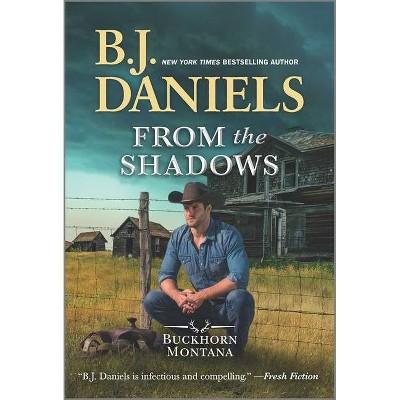 From the Shadows - (Buckhorn, Montana Novel) by  B J Daniels (Paperback)
