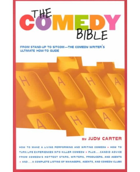 Comedy Bible : From Stand-Up to Sitcom : The Comedy Writer's Ultimate How-To-Guide -  (Paperback) - image 1 of 1