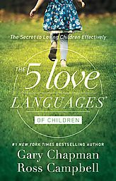 5 Love Languages of Children : The Secret to Loving Children Effectively (Reissue)(Paperback)(Gary