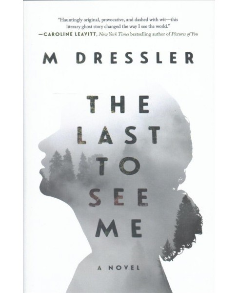 Last to See Me -  by M. Dressler (Hardcover) - image 1 of 1