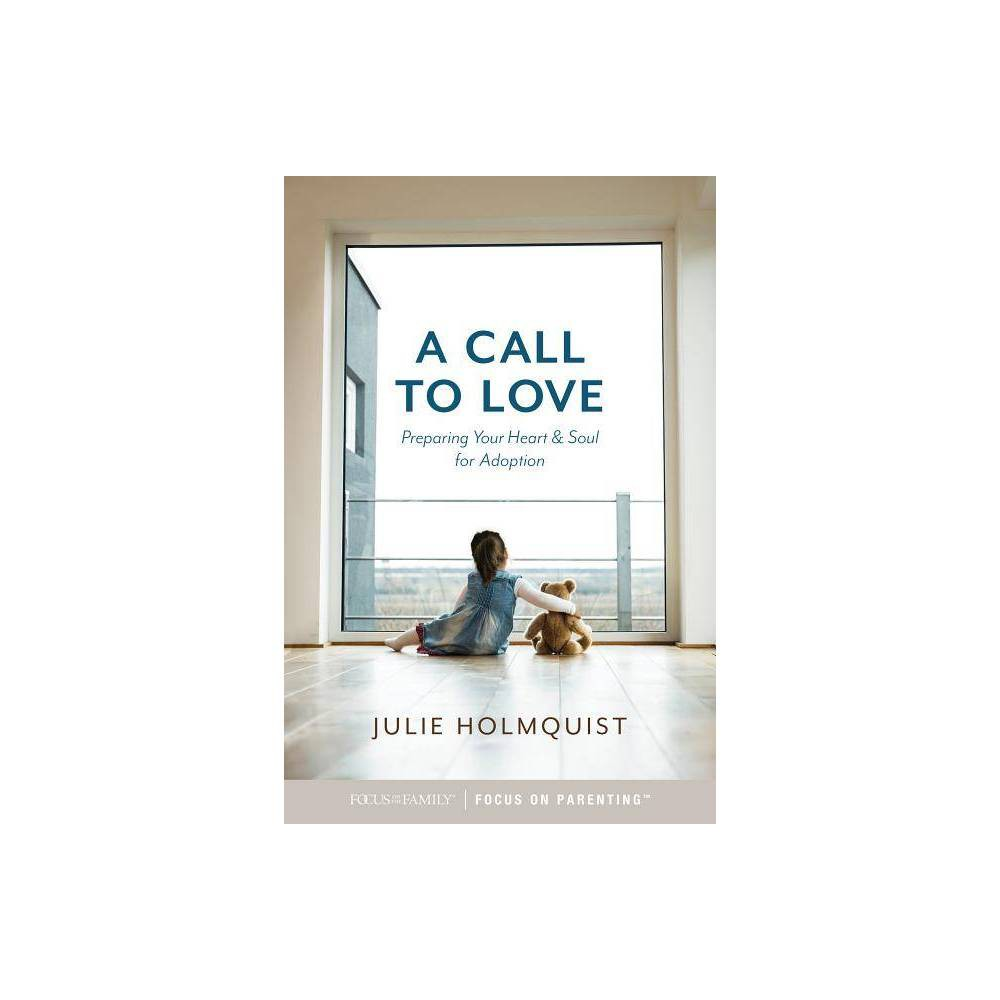A Call To Love By Julie Holmquist Paperback