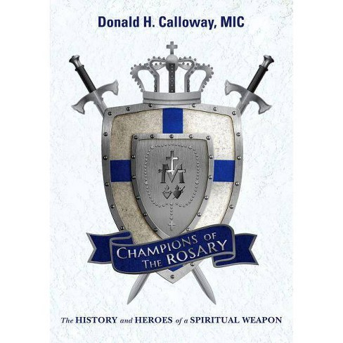 Champions of the Rosary - by  Donald H Calloway (Paperback) - image 1 of 1