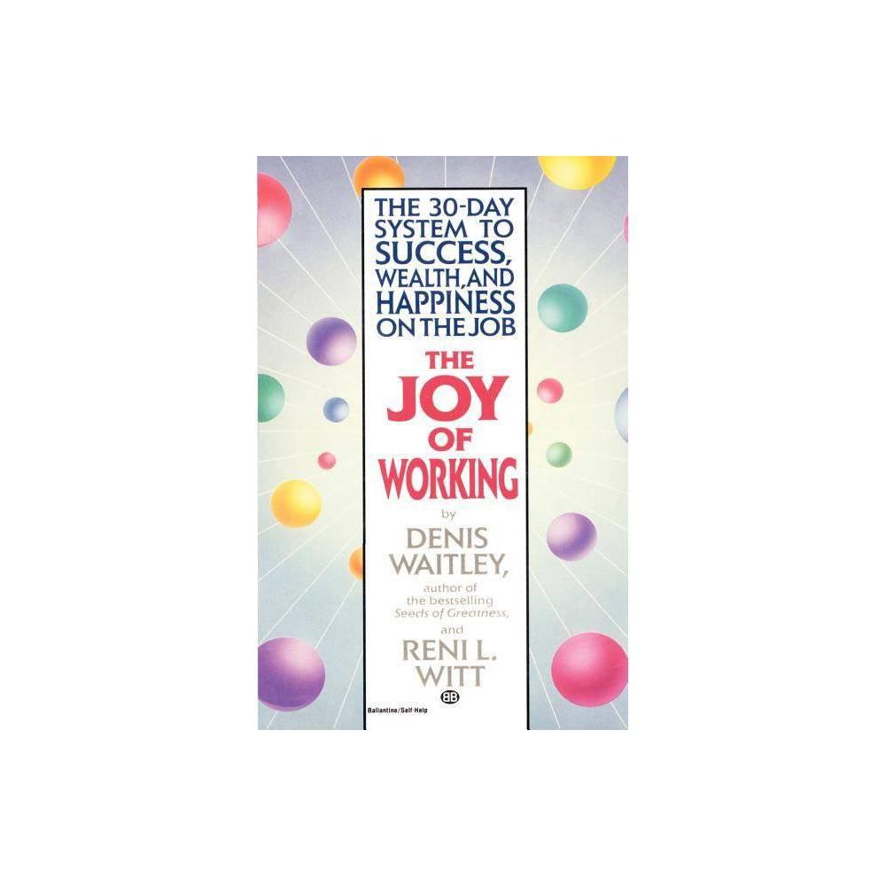 The Joy Of Working By Denis Waitley Reni Witt Paperback