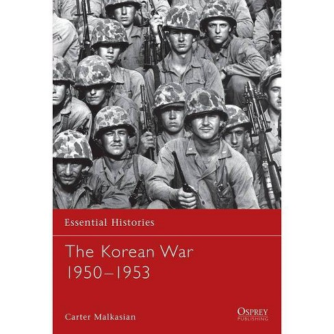 The Korean War - (Essential Histories (Osprey Publishing)) by  Carter Malkasian (Paperback) - image 1 of 1